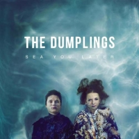 The Dumplings: Obal desky Sea you later